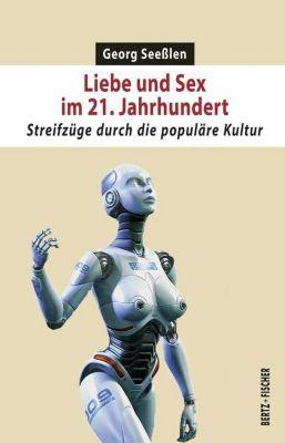 Liebe und Sex im 21. Jahrhundert, Georg Seeßlen