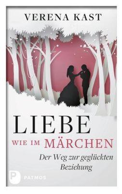 Liebe wie im Märchen - Verena Kast |