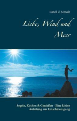 Liebe, Wind und Meer, Isabell U. Schwab