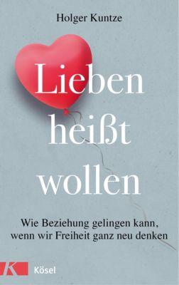 Lieben heißt wollen, Holger Kuntze