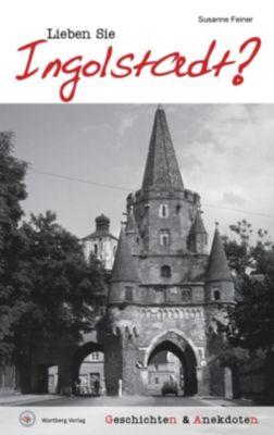 Lieben Sie Ingoldstadt?, Susanne Feiner
