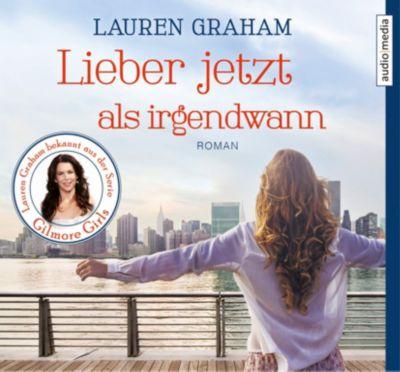Lieber jetzt als irgendwann, 5 Audio-CDs, Lauren Graham