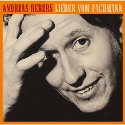 Lieber vom Fachmann, Andreas Rebers