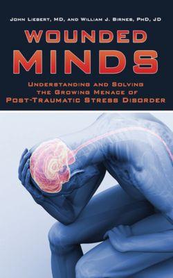 Liebert, J: Wounded Minds, William J. Birnes, John Liebert