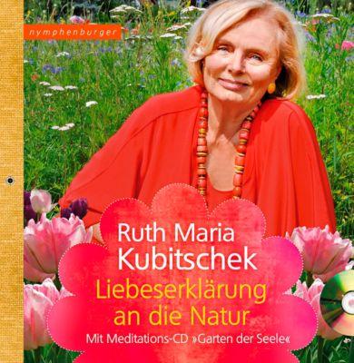 Liebeserklärung an die Natur, mit CD - Ruth Maria Kubitschek pdf epub