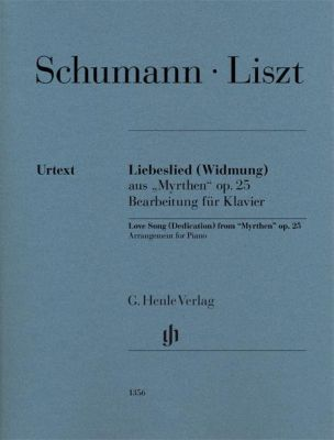 Liebeslied (Widmung), Robert Schumann, Franz Liszt