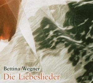 Liebeslieder - Eine Auswahl, Bettina Wegner
