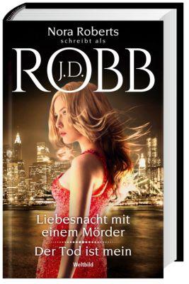 Liebesnacht mit einem Mörder/Der Tod ist mein, J. D. Robb