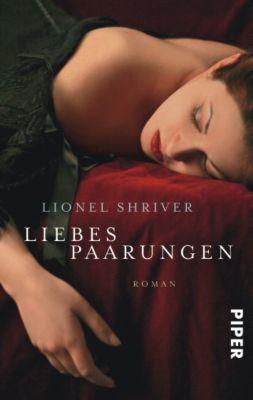 Liebespaarungen, Lionel Shriver