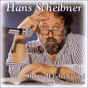 Liebevoll Beleidigend, Hans Scheibner