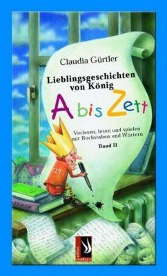 Lieblingsgeschichten von König Abiszett, Claudia Gürtler