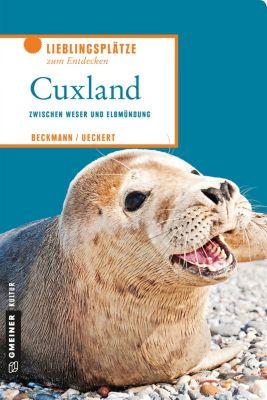 Lieblingsplätze im GMEINER-Verlag: Cuxland, Charlotte Ueckert, Joachim Beckmann