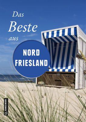 Lieblingsplätze im GMEINER-Verlag: Das Beste aus Nordfriesland, Werner Siems, Andrea Reidt, Constanze Wilken, Reinhard Pelte