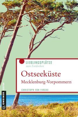 Lieblingsplätze im GMEINER-Verlag: Ostseeküste Mecklenburg-Vorpommern, Christoph von Fircks