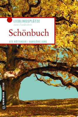 Lieblingsplätze im GMEINER-Verlag: Schönbuch, Ute Böttinger, Hansjörg Jung