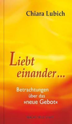 Liebt einander ..., Chiara Lubich
