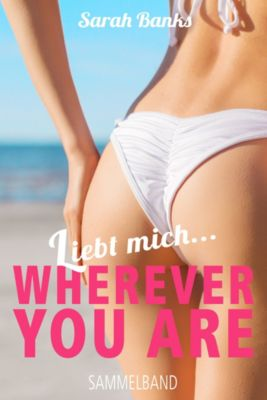Liebt mich... WHEREVER YOU ARE, Sarah Banks
