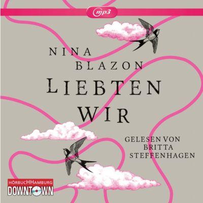 Liebten wir, 2 MP3-CDs, Nina Blazon