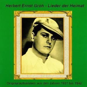 Lieder der Heimat, Herbert Ernst Groh