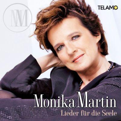 Lieder für die Seele, Monika Martin