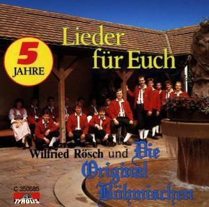 Lieder für euch, Wilfried & Die Original Böhmischen Rösch