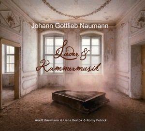 Lieder & Kammermusik-Johann Gottlieb Naumann, Romy Petrick, Liana Bertók, Anett Baumann
