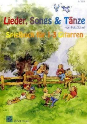 Lieder, Songs & Tänze, für 1-3 Gitarren, Felix Schell