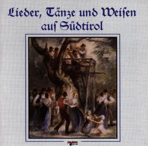 Lieder, Tänze & Weisen aus Südtirol, Diverse Interpreten