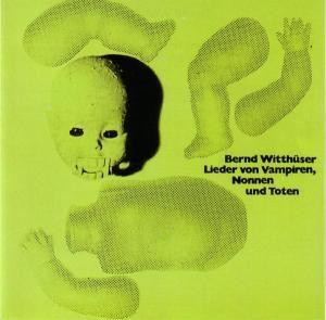 Lieder Von Vampiren,Nonnen Un, Bernd Witthüser