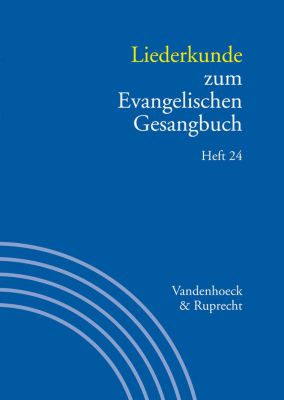 Liederkunde zum Evangelischen Gesangbuch. Heft 24