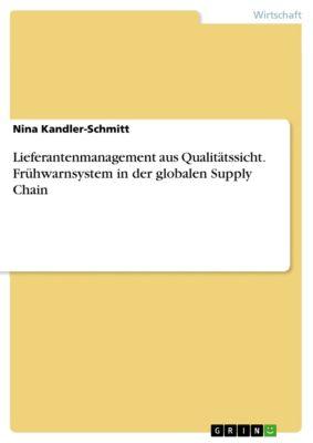Lieferantenmanagement aus Qualitätssicht. Frühwarnsystem in der globalen Supply Chain, Nina Kandler-Schmitt, geb. Sarge, Nina Kandler-Schmitt