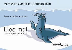 Lies mal!: H.3 Das Heft mit der Robbe, Peter Wachendorf, Jan Debbrecht