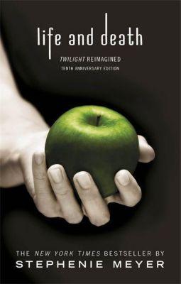 Life and Death: Twilight Reimagined, Stephenie Meyer