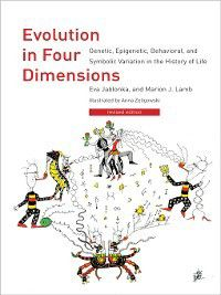 Life and Mind: Philosophical Issues in Biology and Psychology: Evolution in Four Dimensions, Eva Jablonka, Marion J. Lamb