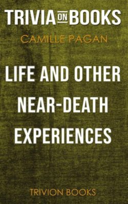 Life and Other Near-Death Experiences by Camille Pagán (Trivia-On-Books), Trivion Books