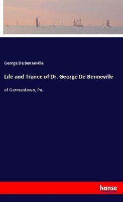 Life and Trance of Dr. George De Benneville, George De Benneville