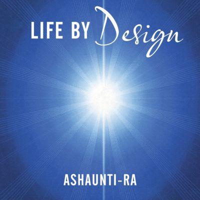Life by Design, Ashaunti-Ra