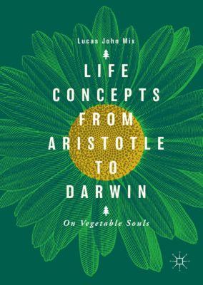 Life Concepts from Aristotle to Darwin, Lucas John Mix