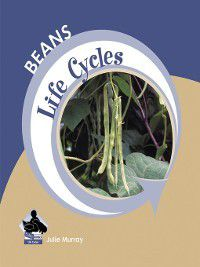 Life Cycles: Beans, Julie Murray