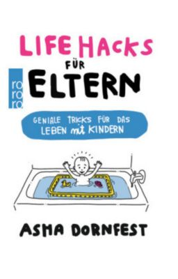 Life Hacks für Eltern, Asha Dornfest