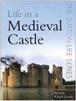Life in a Medieval Castle, Brenda Ralph Lewis