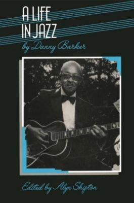 Life in Jazz, Danny Barker, Alyn Shipton