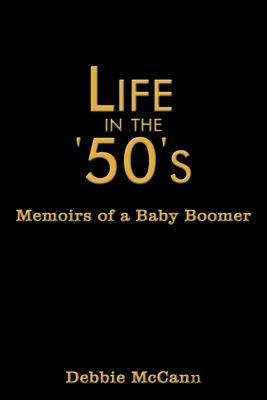 Life in the '50'S, Debbie Mccann