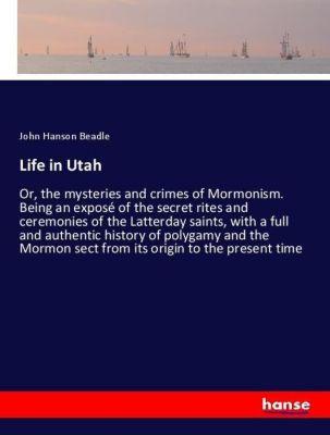 Life in Utah, John Hanson Beadle
