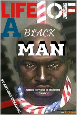 Life Of A Blackman:Within Me There Is Strength, Antonio Emmanuel