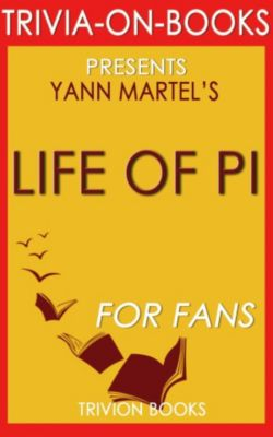 Life of Pi by Yann Martel (Trivia-On-Books), Trivion Books