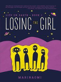 Life on Earth: #1 Losing the Girl, MariNaomi