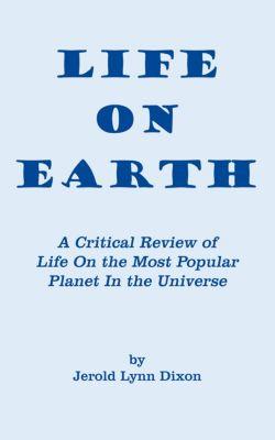 Life on Earth, Jerold Lynn Dixon