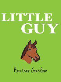 Life on the Farm: Little Guy, Heather Gardam
