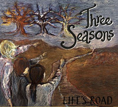 Life S Road, Three Seasons